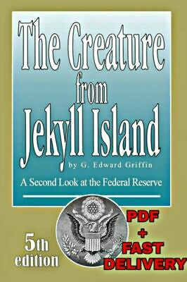 The Creature from Jekyll Island: A Second Look at the Federal Reserve  ✅PDF Book