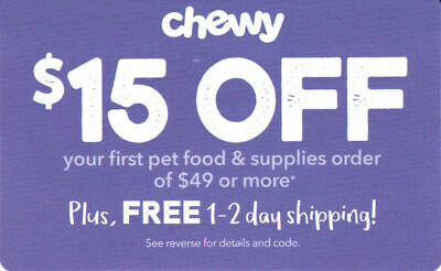 CHEWY $15 off first order $49  1coupon - chewy.com code - exp. 04-30-20 -  Fast