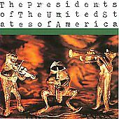 The Presidents of the United States of America by The Presidents of the United S