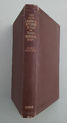 THE GEOGRAPHICAL INTERPRETATION OF TOPOGRAPHICAL MAPS ALICE GARNETT VINTAGE 30s