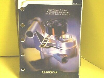 2005 GOODYEAR Belt TENSIONER Auto & Heavy Duty CATALOG 229 PAGE APP GUIDE SIGN