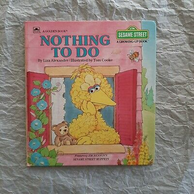 Nothing To Do, A Golden Book, A Sesame Street Growing Up Book 1988 Hardcover