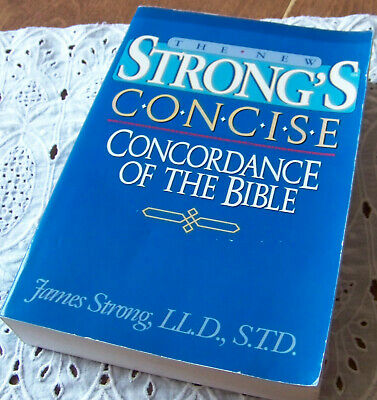 The New Strongs Exhaustive Concordance of the Bible by James Strong Reference Bk