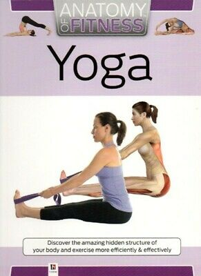 Yoga Anatomy of Fitness - Exercise More Efficiently and Effectively Hinkler Book