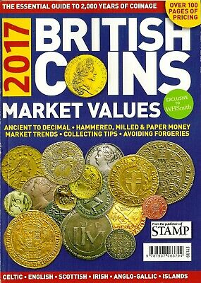 BRITISH COINS MARKET VALUES 2017 (The Essential Guide to 2000 years of coinage)