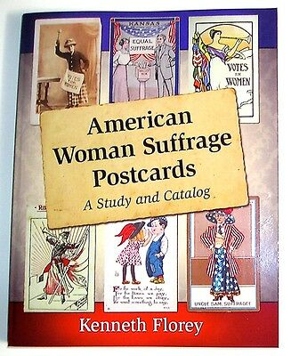 American Woman Suffrage Postcards, a New Study and Catalog, 720 Color Photos