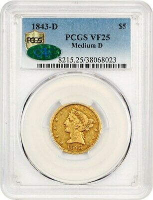 1843-D $5 PCGS/CAC VF25 (Medium D) Desirable Dahlonega Gold Half Eagle