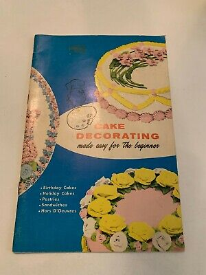 Vintage Cake Decorating Made Easy For The Beginner
