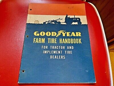 Vintage Original  Goodyear Farm Tire Handbook Tractor AND IMPLEMENT DEALERS