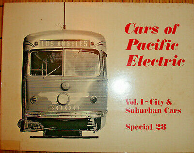 CARS of PACIFIC ELECTRIC VOL I/INTERURBANS SPECIAL 28/IRA SWETT & CO/2d PTG 1975