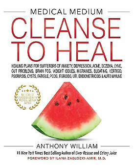 Medical Medium Cleanse to Heal: Healing Plans for Sufferers P.D.F