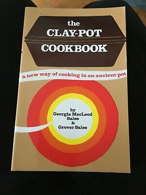 The Clay-Pot Cookbook 1974 A New Way of Cooking in an Ancient Pot MacLeod Sales