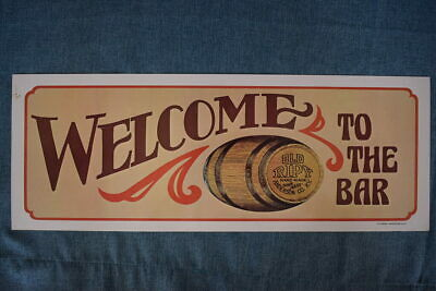 Vintage 1974 Old Ripy Ky Bourbon Whiskey Sour Mash Welcome To The Bar Sign