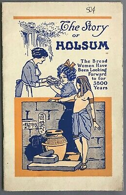 The Story of Holsum Bread   Brochure and Recipe Book   W. E. Long Co.  1916