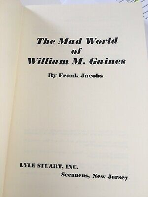 THE MAD WORLD OF WILLIAM M GAINES-HARDCOVER-FRANK JACOBS-1972-First-EC-MAD