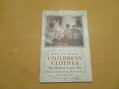 How To Make Children's Clothes 1928 The Modern Singer Way Sewing Machine