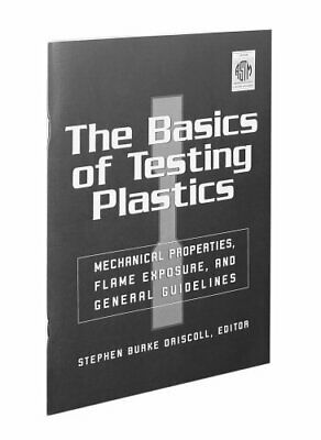 The Basics of Testing Plastics: Mechanical Properties, Flame Exposure, andP'D'F