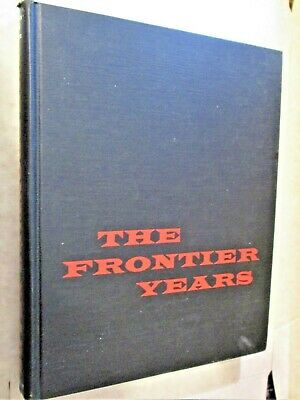 THE FRONTIER YEARS, by MARK BROWN AND W.R.FELTON