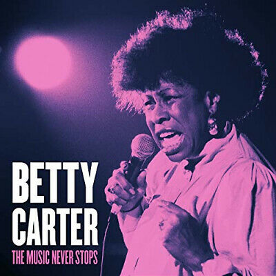 The Music Never Stops by Betty Carter.