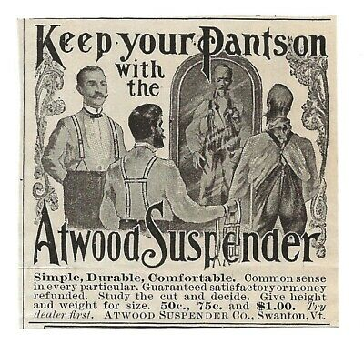 1898 Atwood Suspenders Ad-Keep Your Pants On-Swanton Vermont-Men-Suits-Mirror