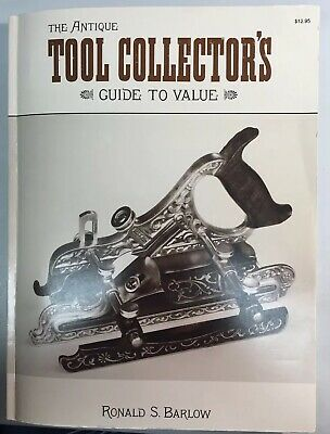 THE ANTIQUE TOOL COLLECTOR'S GUIDE TO VALUE by RONALD S. BARLOW 1991