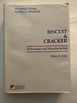 Biscuit & Cracker Technology & Manufacturing PETER E. ELLIS NABISCO CO. MANUAL