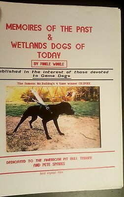 Pit Bull Book Memories Of The Past & Wetlands Dogs Of Today Finkle Winkle