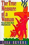 The True Measure of a Woman by Lisa Bevere (1997)
