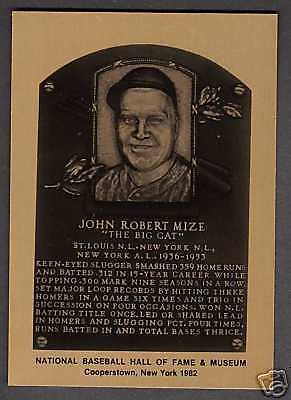 Hall of Fame Metallic Plaque-card JOHNNY MIZE, Cardinals-Giant-Yankees (1/1,000)
