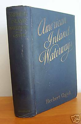 AMERICAN INLAND WATERWAYS by Quick, 1909 Illus + Map