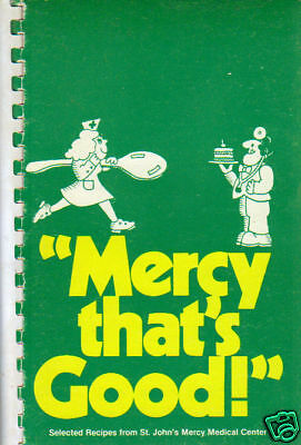 *ST LOUIS MO 1981 *MERCY THAT'S GOOD! COOK BOOK *ST JOHNS MERCY MEDICAL CENTER
