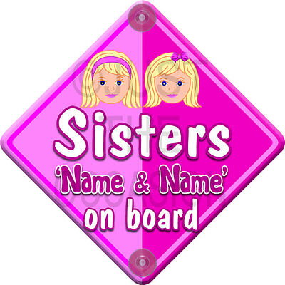 NEW Pink for Girls   SISTERS  Novelty Personalised Baby on Board Car Window Sign