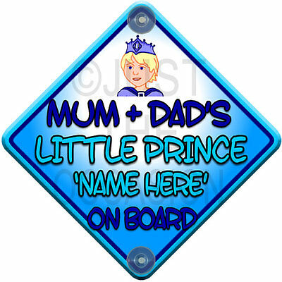 MUM + DAD'S LITTLE PRINCE Baby on Board Car Window Sign