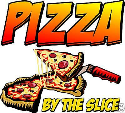 Pizza by the Slice Restaurant Concession Food Decal 24""