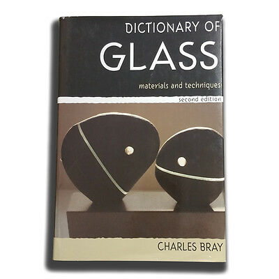 Book -Dictionary of Glass - Second Edition - Charles Bray - Bead Lampworking Art