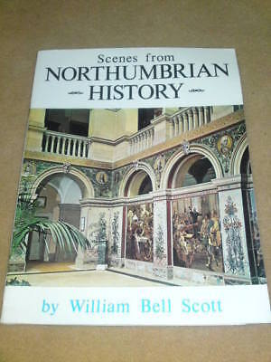 SCENES FROM NORTHUMBERLAND HISTORY 1972 36 pgs