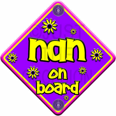 NEW FLORAL Non Personalised Purple & Pink ~ NAN ~ Baby on Board Car Window Sign