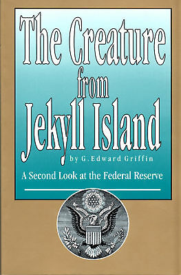 Creature from Jekyll Island by E Griffin AUTOGRAPH English, HB, Historic, SIGNED