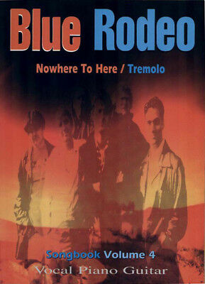 Blue Rodeo Songbook Vol 4 Nowhere To Here & Tremolo