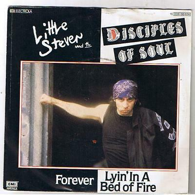 """Little Steven & The Disciples Of Soul"""" Forever / Lyin' In A Bed Of Fire""""  7"""""""