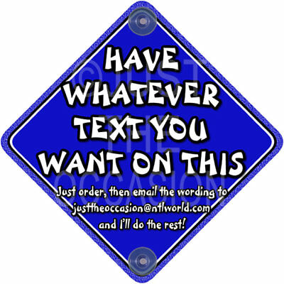 NEW ~ DIY BLUE ~ Personalise with your Own Words Baby on Board Car Window Sign