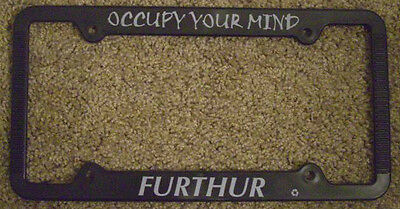 """FURTHUR """"Occupy Your Mind""""  License Plate Frame"""