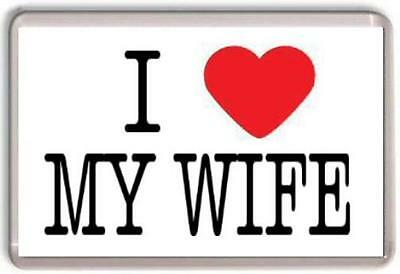 I love my Wife Fridge Magnet Valentines day gift