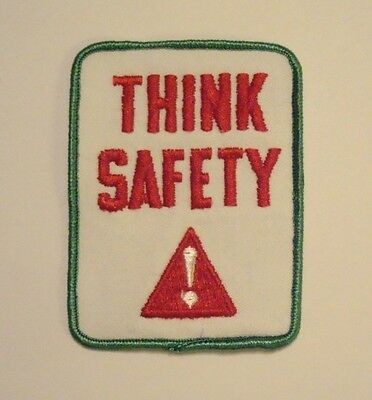 THINK SAFETY ! ~ Home Work Sports Travel Embroidered PATCH