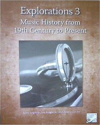 Explorations 3 Music History from 19th Century to Present
