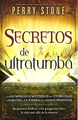 SECRETOS DE ULTRATUMBA / SECRETS FROM BEYOND THE GRAVE, Spanish Ed, Perry Stone.