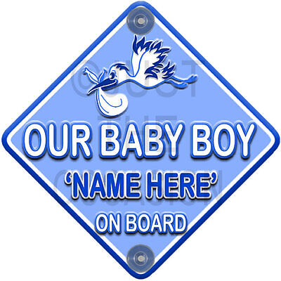 NEW ~ BLUE STORK ~ OUR BABY BOY ON BOARD ~ Personalised Car Window Sign