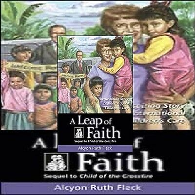 A Leap of Faith: The Inspiring Story of International Children's Care, Alcyon R