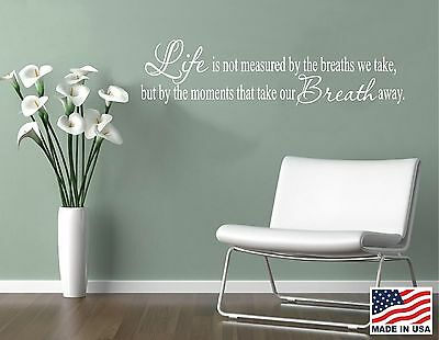 Vinyl Wall Decal Art Saying Decor Life is not measured by the breaths