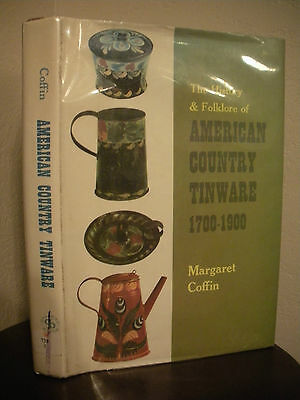 THE HISTORY & FOLKLORE OF AMERICAN COUNTRY TINWARE 1700 - 1900 Coffin HC/DJ